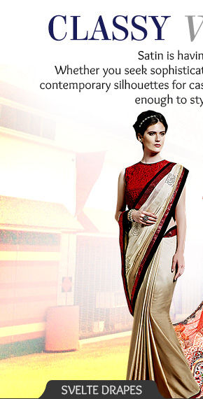 Uber-classy range of Satin Sarees for formal affairs & Satin Salwar Kameez for casual times. Shop now!