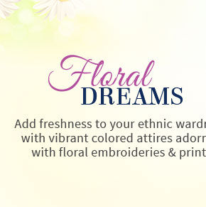 Array of Ethnic wear with Floral designs & print. Shop!