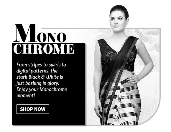 Best of Monochrome Hues in Sarees, Salwar Suits, Lehengas, Indowestern & more. Shop Now!