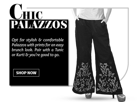 Step into the Palazzo world adorned with Block, Digital, Floral Prints & more. Shop Now!