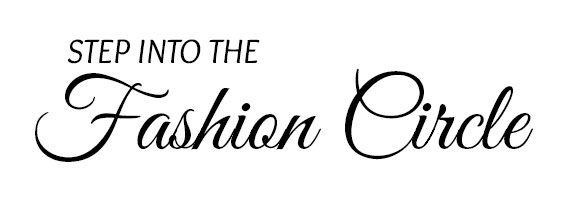 Step Into The Fashion Circle