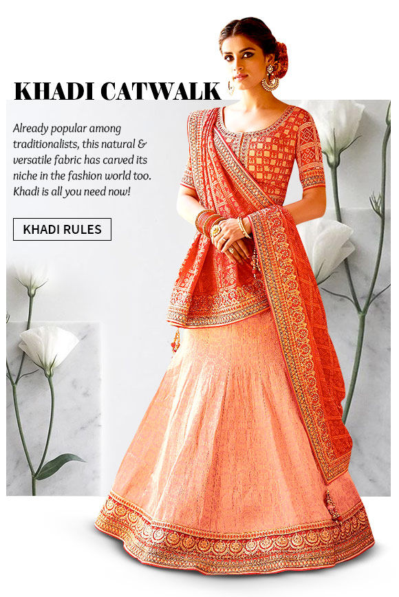 Khadi Sarees, Salwar Suits, Lehengas, Indo-western & more. Buy Now!