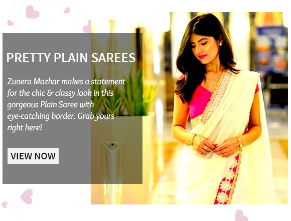 Select from our wide array of Plain Sarees with Statement Borders. Buy Now!