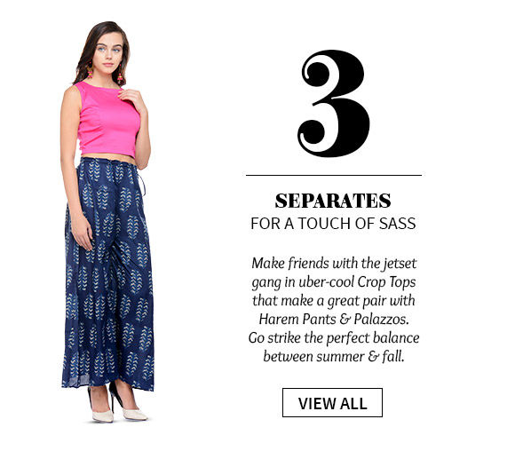 Stylish Separates like Crop Tops to pair with Harem Pants & Palazzos. Shop!