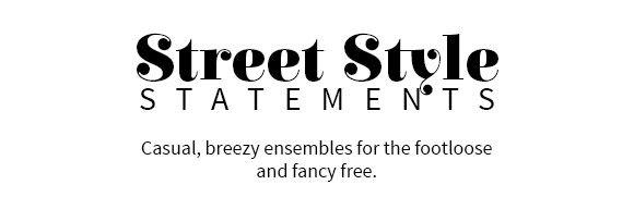 STREET STYLE STATEMENTS