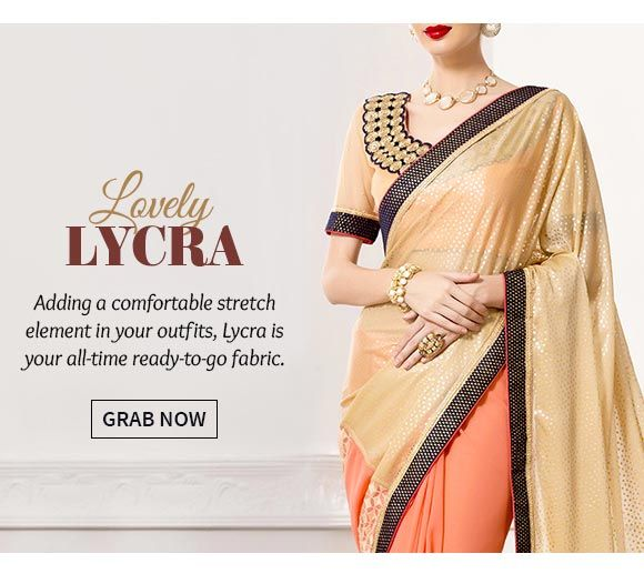 Up to 70% Off on Lycra Sarees, Salwar Suits, Lehengas & more. Buy Now!
