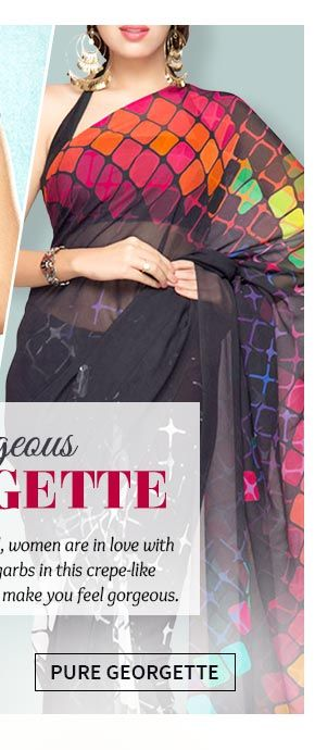 Up to 70% Off on Pure Georgette Sarees, Salwar Suits, Lehengas & more. Buy Now!