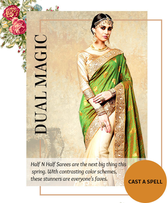 Select from our beautiful range of Half N Half Sarees. Buy Now!