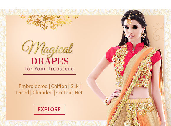 Chanderi, Chiffon, Silk, Laced, Embroidered, Cotton, and Net Sarees. Get yours now!