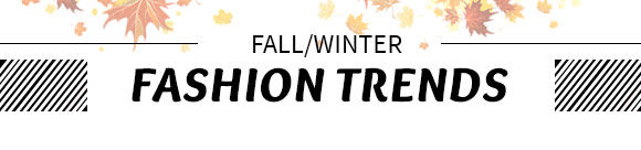 FALL/WINTER FASHION TRENDS