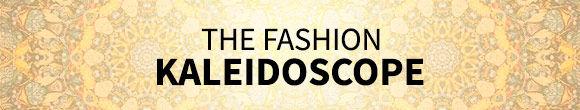 The Fashion Kaleidoscope