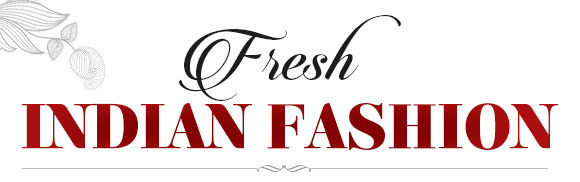 Fresh Indian Fashion