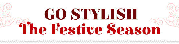 Go Stylish The Festive Season