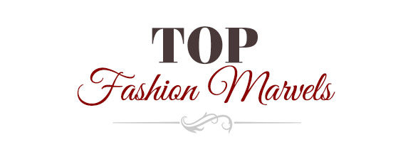 Top Fashion Marvels