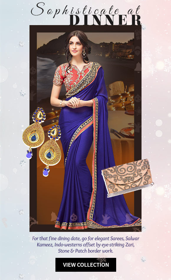 A Closet for Dinner: Silks, Bordered sarees, A- line suits, Indo-westerns, Add-ons & more. Shop Now!