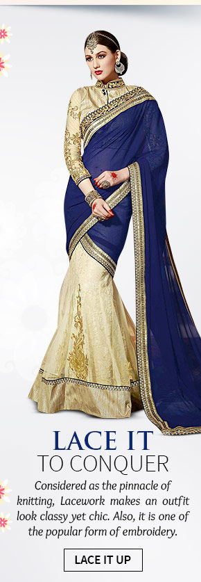 A beautiful collection of Sarees, Salwar Suits, Handbags & more with Lacework. Shop Now!