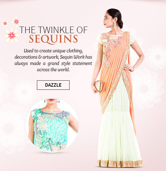 Choose from our wide variety of Sarees, Lehenga Cholis, Menswear & more with Sequin work. Shop Now!
