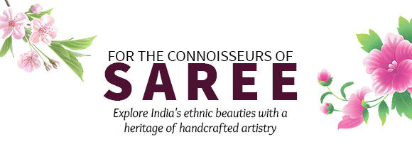 FOR THE CONNOISSEURS OF SAREE