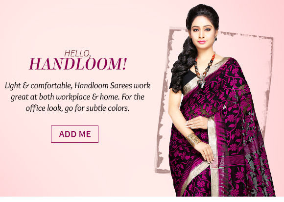 Choose from our wide range of Handloom Sarees. Shop Now!