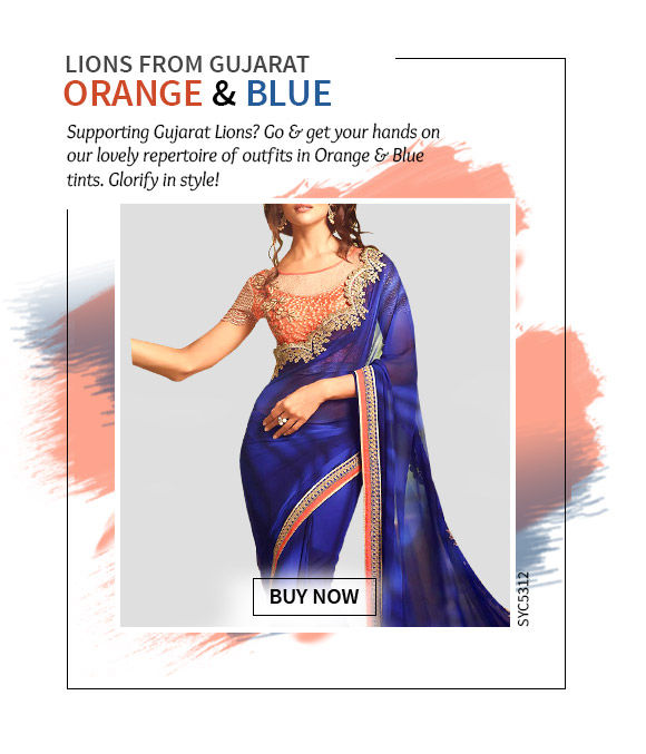 Cheer for Gujarat in our beautiful array in Orange & Blue hues. Shop Now!