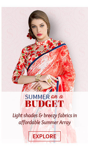 Budget Collection for Summer in Pastel shades and Light fabrics like Cotton, Chiffon, Net and more. Shop!