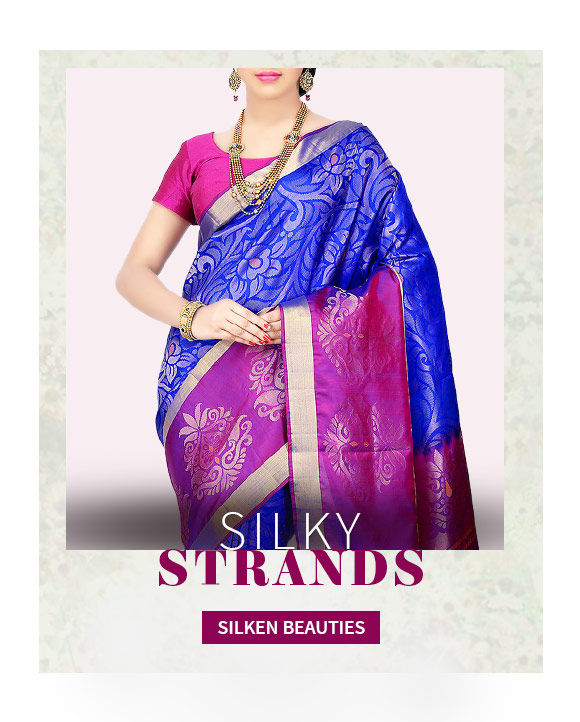 Large variety of Silk apparels. Shop!