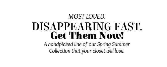 A handpicked line of our Spring Summer Collection
