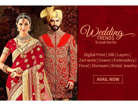 Wedding Trends of Digital Print, Silk, Layers, Zari work, Gowns, Embroidery, Sherwani & more. Shop!