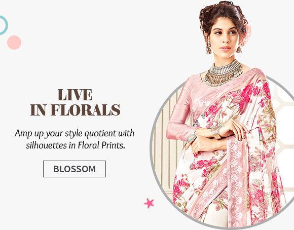 Sarees, Salwar Suits, Lehenga Cholis & more in Floral Prints. Shop Now!