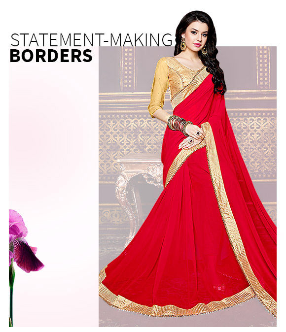 New Arrivals in Sarees with Statement Borders. Shop Now!