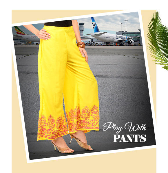 Try all the possibilities with pants, salwars, dhotis, trousers.