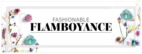 Fashionable Flamboyance
