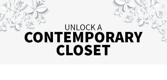 UNLOCK A CONTEMPORARY CLOSET