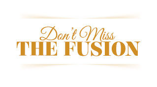 DON'T MISS THE FUSION