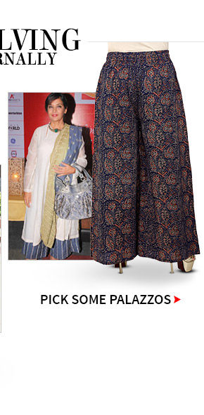 Different styles in Palazzos. Shop!
