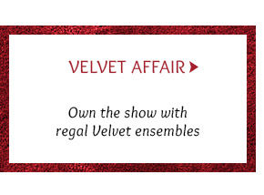 Select from our drooling array of clothing in Velvet. Buy now!