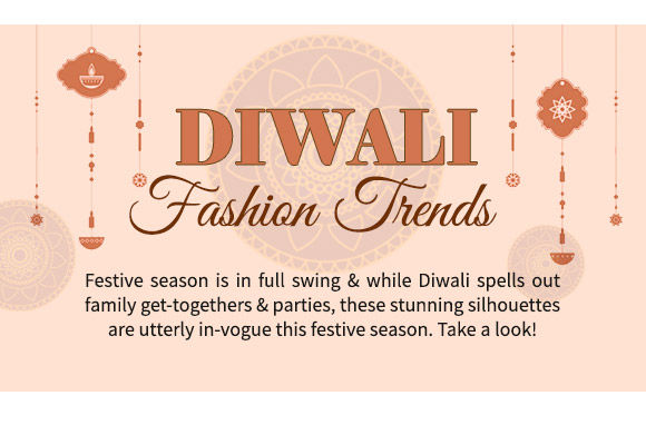 Choose from our Diwali Fashion Trends. Buy Now!