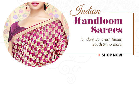 Pick your favorite from our spectacular Collection of Handloom Sarees. Buy Now!