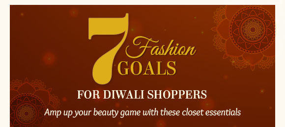 7 FASHION GOALS FOR DIWALI SHOPPERS