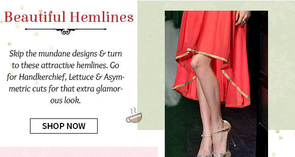 Ensembles in different types of hemlines. Shop Now!