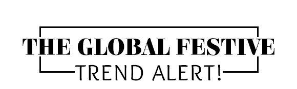 The Global Festive: Trend Alert!