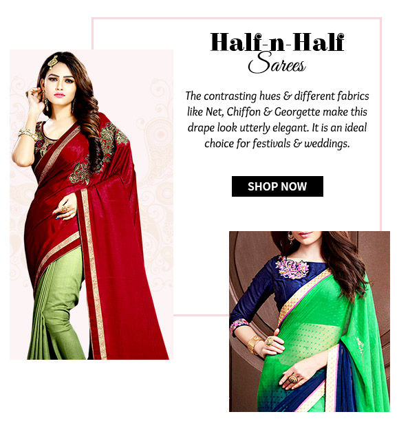 Choose from our beautiful range of Half N Half Sarees. Buy Now!