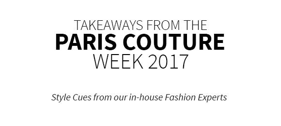 Takeaways from the Paris Couture Week 2017