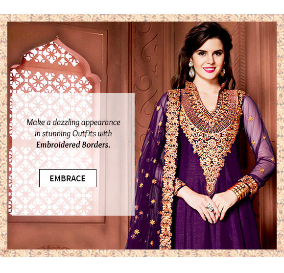 Pick your favorite from our beautiful Collection of Outfits with Embroidered Borders. Buy Now!