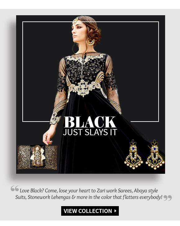 The Black Collection in Salwar Kameez, Lehenga Cholis, Sarees, Accessories & more. Shop Now!