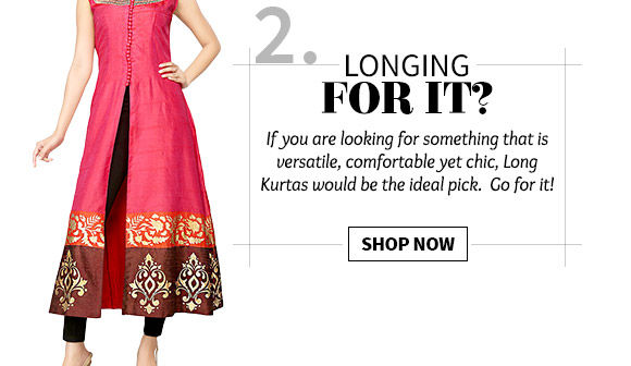 Select from our vast range of Long Kurtas. Buy Now!