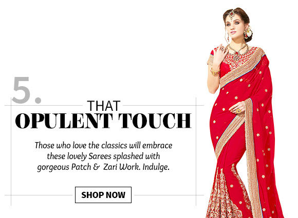 A beautiful range of Sarees with Patch & Woven Zari Work. Buy Now!