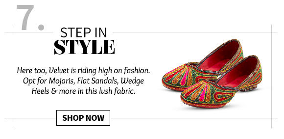 Pick your favorite from our wide range of Velvet-lined footwear. Buy Now!