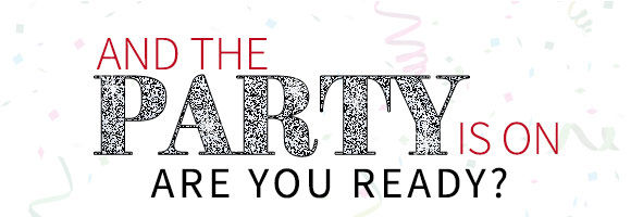 And The Party is on. Are you Ready? Shop Now!