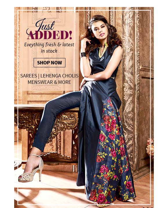 Fresh Styles in Sarees, Salwar Suits, Lehenga Cholis, Menswear, Add-ons & more. Shop Now!